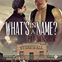 What's in a Name?: Foothills Pride Stories, Book 1 Audiobook by Pat Henshaw Narrated by David Ross