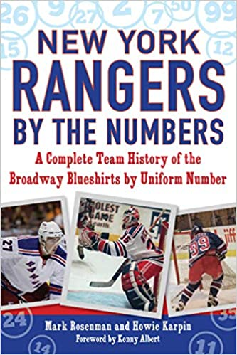 New York Rangers By The Numbers A Complete Team History Of The