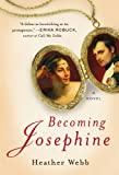 Becoming Josephine, Heather Webb, 0142180653