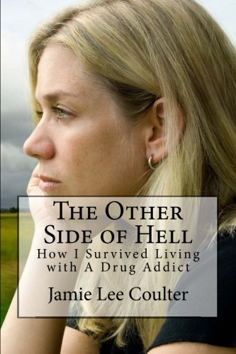 Read Online The Other Side of Hell: How I Survived Living with A Drug Addict pdf epub