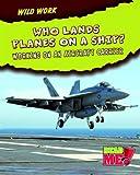 Who Lands Planes on a Ship?, Linda Tagliaferro, 1410938530