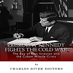 President Kennedy Fights the Cold War