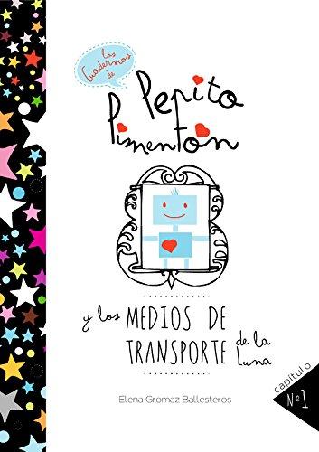 Pepito Pimentón y los medios de transporte de la Luna: Cuentos infantiles para niños de