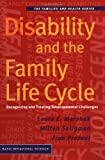 Disability and the Family Life Cycle, Laura E. Marshak and Milton Seligman, 0465016324