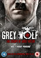 Grey Wolf - The Escape Of Adolf Hitler