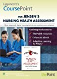 Lippincott's CoursePoint for Jensen's Nursing Health Assessment, Sharon Jensen MN  RN, 1469832968