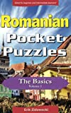 Romanian Pocket Puzzles - The Basics - Volume 1: A collection of puzzles and quizzes to aid your language learning (Pocket Languages) (Romanian Edition)