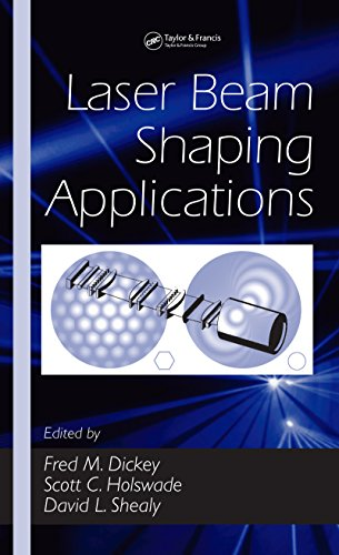 Laser Beam Shaping Applications (Optical Science and Engineering) (2005 Laser)