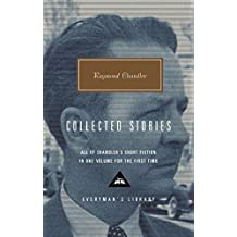 Raymond Chandler: Collected Stories (Everyman's Library)