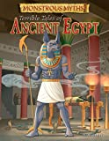 Terrible Tales of Ancient Egypt, Clare Hibbert, 1482401797