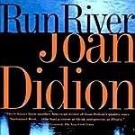 Run, River | Joan Didion