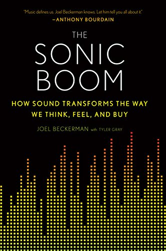 The Sonic Boom: How Sound Transforms the Way We Think, Feel, and Buy -