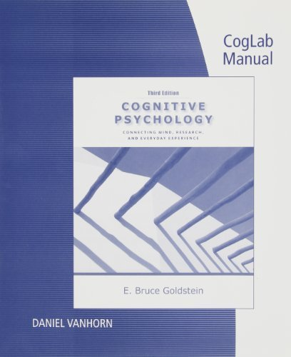 By Daniel Vanhorn CogLab Manual for Cognitive Psychology: Connecting Mind, Research, and Everyday Experience (3e)