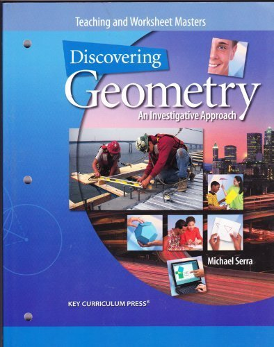 Discovering Geometry: An Investigative Approach, Teaching and Worksheet Masters