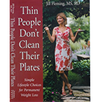 Thin People Don't Clean Their Plates (Thin People Series Book 1)