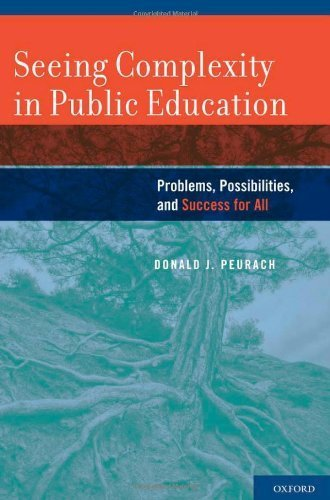 Seeing Complexity in Public Education: Problems, Possibilities, and Success for All by Donald Peurach (2011-09-05)