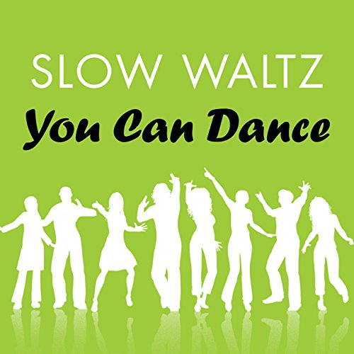 Slow Waltz: You Can Dance