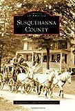 Susquehanna County, Susquehanna County Historical Society Staff, 0738572357