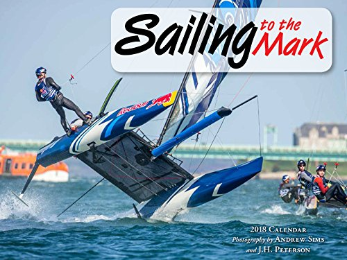Sailing to the Mark 2018 Calendar