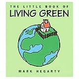 The Little Book of Living Green, Mark Hegarty and Neil Bennett, 1903222133