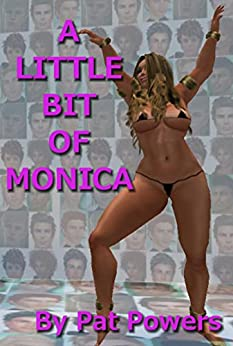 A Little Bit Of Monica: Book One - The Dance Begins (English Edition) por [Powers, Pat]
