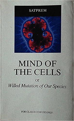 The Mind Of The Cells Or Willed Mutation Of Our Species: Satprem, Francine  Mahak, Luc Venet: 9780938710066: Amazon.com: Books