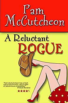 A Reluctant Rogue: A Paranormal Romantic Comedy by [McCutcheon, Pam]