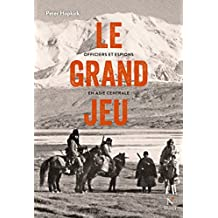 Le grand jeu: Officiers et espions en Asie Centrale (French Edition)