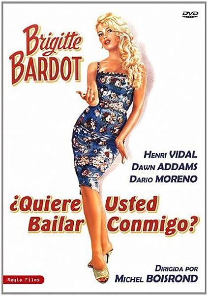 Quiere Usted Bailar Conmigo Dvd Amazon Es Brigitte Bardot Henri Vidal Dawn Addams Michel Boisrond Brigitte Bardot Henri Vidal Francis Cosne Cine Y Series Tv