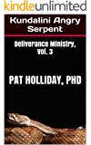 Kundalini Angry Serpent (Deliverance Ministry Book 3)
