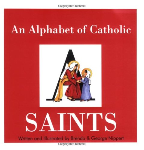 An Alphabet of Catholic Saints