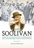 A Life of Soolivan : Based on the Recollections of John Macleod, Gael, Traveller, Rebel, Convict and Raconteur, Ferguson, Calum, 1841583286