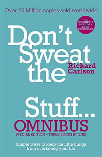 Don't Sweat the Small Stuff... Omnibus: Comprises of DonaEURO (TM) t Sweat the Small Stuff, Don't Sweat the Small Stuff at Work, Don't Sweat the Small ... Jay Hunt,Richard Carlson Richard Carlson