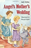 Angel's Mother's Wedding, Judy Delton, 0395444705