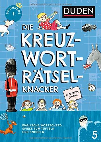 Die Kreuzworträtselknacker - Englisch 1. Lernjahr (Band 5): Englische Wortschatzspiele zum Tüfteln und Knobeln