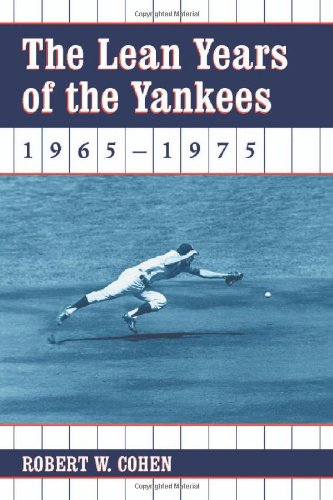 (The Lean Years of the Yankees, 1965-1975)