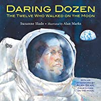 Daring Dozen: The Twelve Who Walked on the Moon