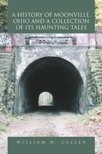A History of Moonville, Ohio and a Collection of its Haunting Tales
