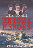 The Real Enigma Heroes, Phil Shanahan, 0752457853
