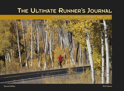 The Ultimate Runners Journal  Your Daily Training Partner   Log By Rich Hanna  2004 04 01