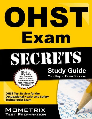 OHST Exam Secrets Study Guide: OHST Test Review for the Occupational Health and Safety Technologist Exam by OHST Exam Secrets Test Prep Team (February 14, 2013) Paperback