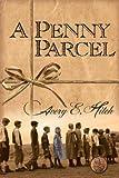 A Penny Parcel, Avery E. Hitch, 1579218407