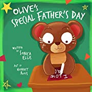 Olive's Special Father's Day: A Book About Grief For Kids