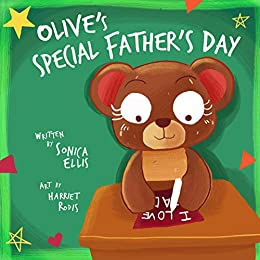 Olive's Special Father's Day: A Book About Grief For Kids by [Ellis, Sonica]