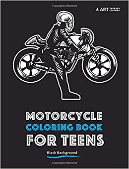 Motorcycle Coloring Book For Teens: Black Background: Art Therapy ...