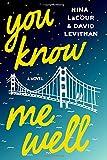 You Know Me Well: A Novel