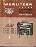 Wurlitzer Organ 4100 Series Service Manual and Parts Catalog
