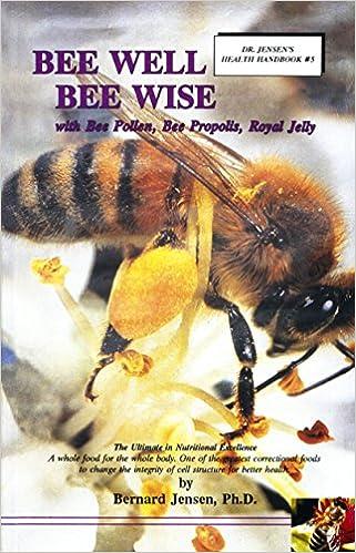 Mejor descarga gratuita de libros electrónicos gratis Bee Well Bee Wise in Spanish PDF RTF by Bernard Jensen 1570673047