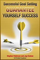 Successful Goal Setting: Guarantee Yourself Success