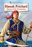 img - for Hannah Pritchard: Pirate of the Revolution (Historical Fiction Adventures (Paperback)) book / textbook / text book
